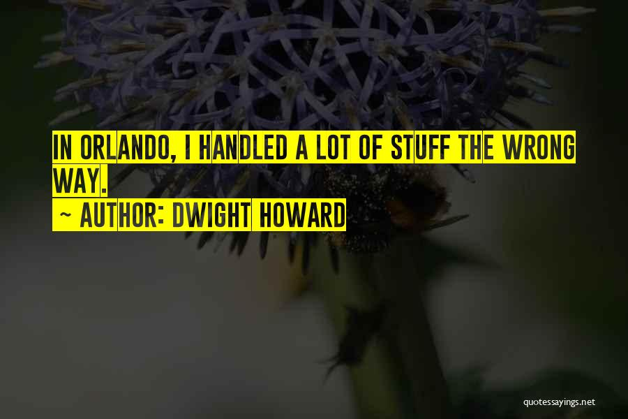 Stuff Going Wrong Quotes By Dwight Howard