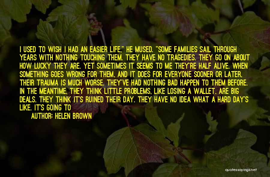 Stuff Going Wrong Quotes By Helen Brown