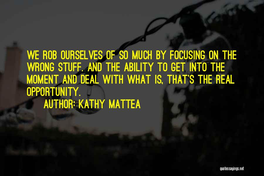 Stuff Going Wrong Quotes By Kathy Mattea
