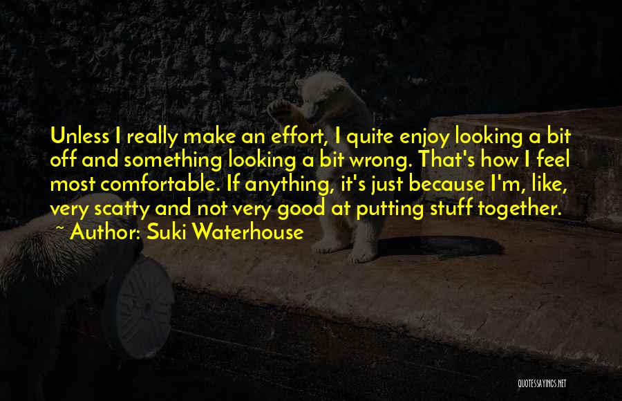 Stuff Going Wrong Quotes By Suki Waterhouse