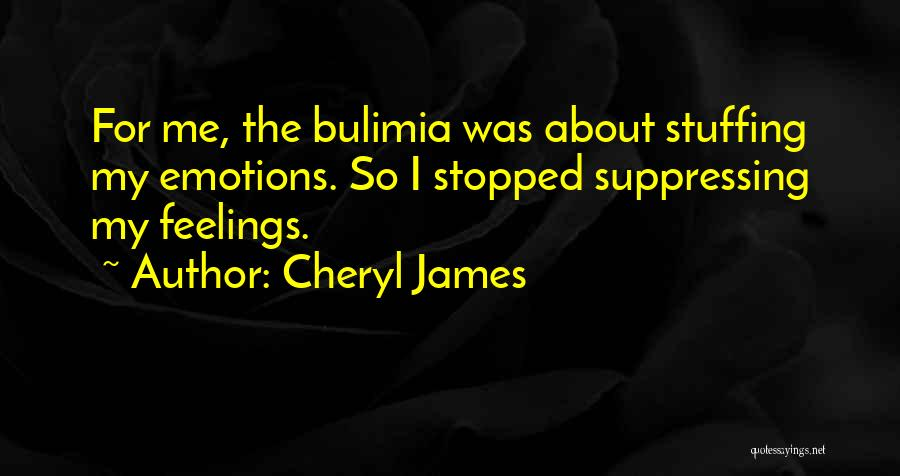 Stuffing Emotions Quotes By Cheryl James