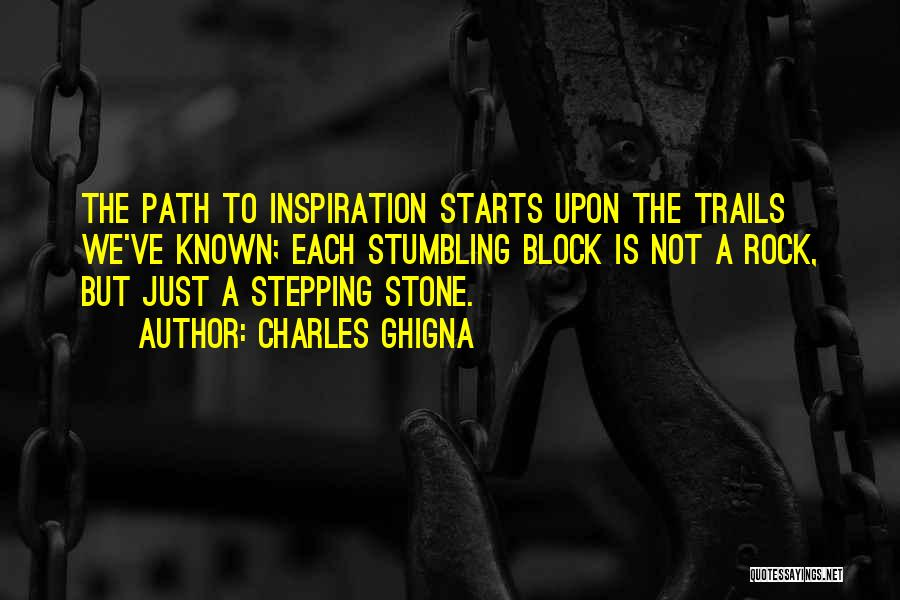 Stumbling Block Stepping Stone Quotes By Charles Ghigna
