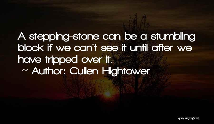 Stumbling Block Stepping Stone Quotes By Cullen Hightower
