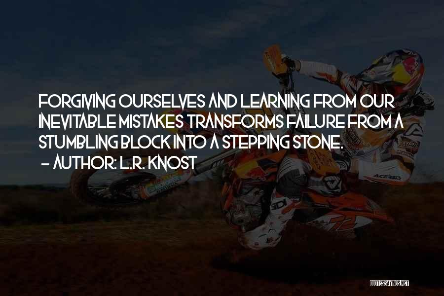 Stumbling Block Stepping Stone Quotes By L.R. Knost