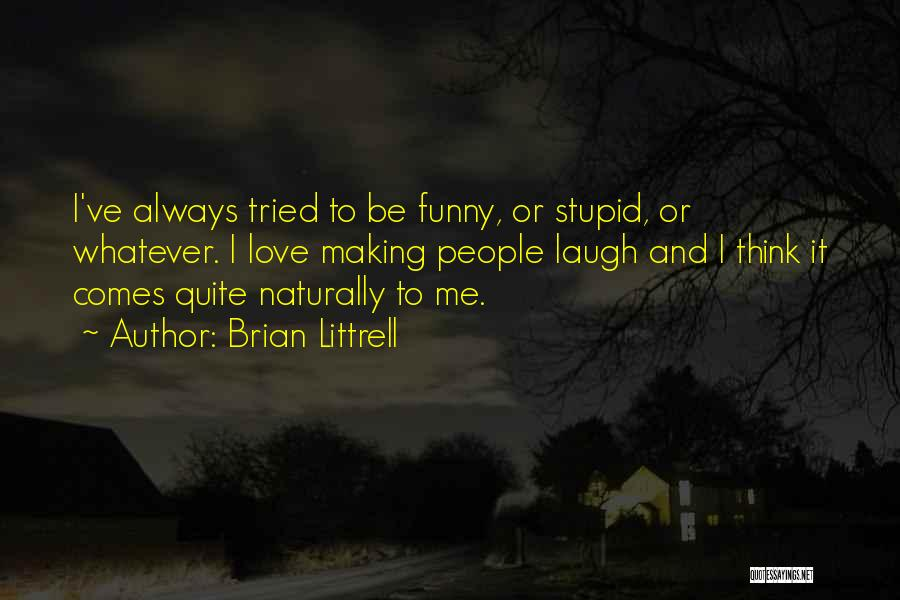 Stupid And Funny Quotes By Brian Littrell