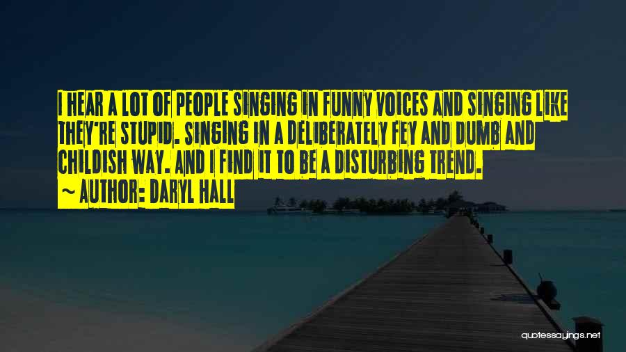 Stupid And Funny Quotes By Daryl Hall