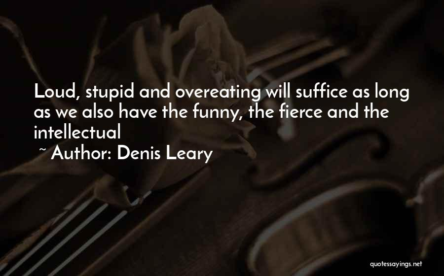 Stupid And Funny Quotes By Denis Leary