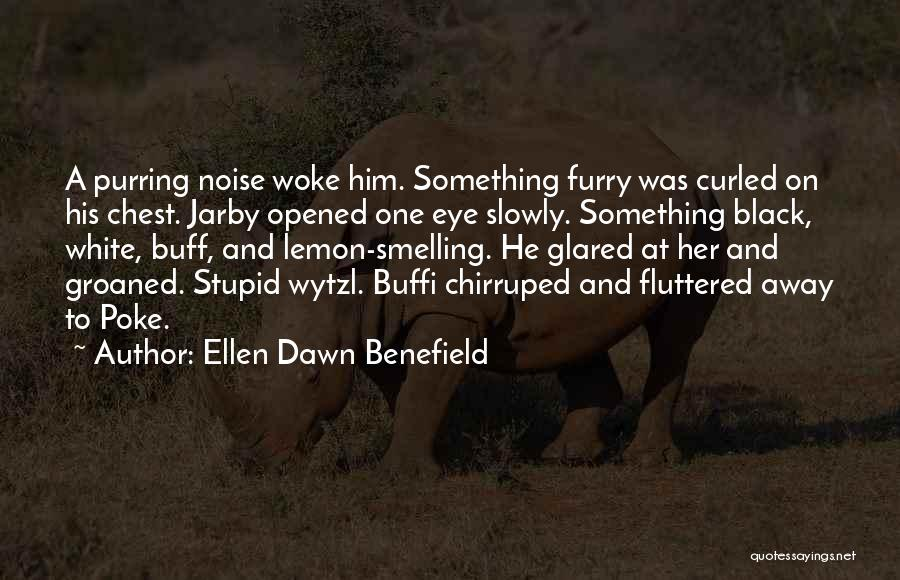 Stupid And Funny Quotes By Ellen Dawn Benefield