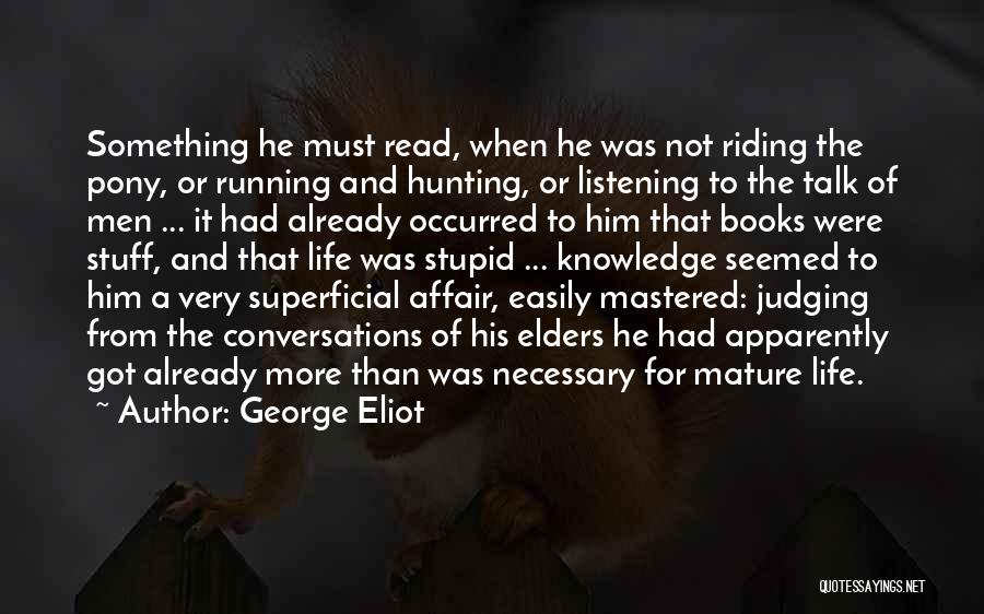 Stupid And Funny Quotes By George Eliot
