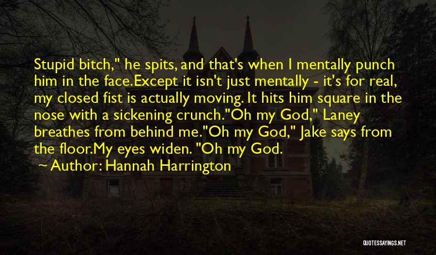 Stupid And Funny Quotes By Hannah Harrington