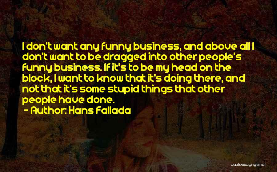 Stupid And Funny Quotes By Hans Fallada