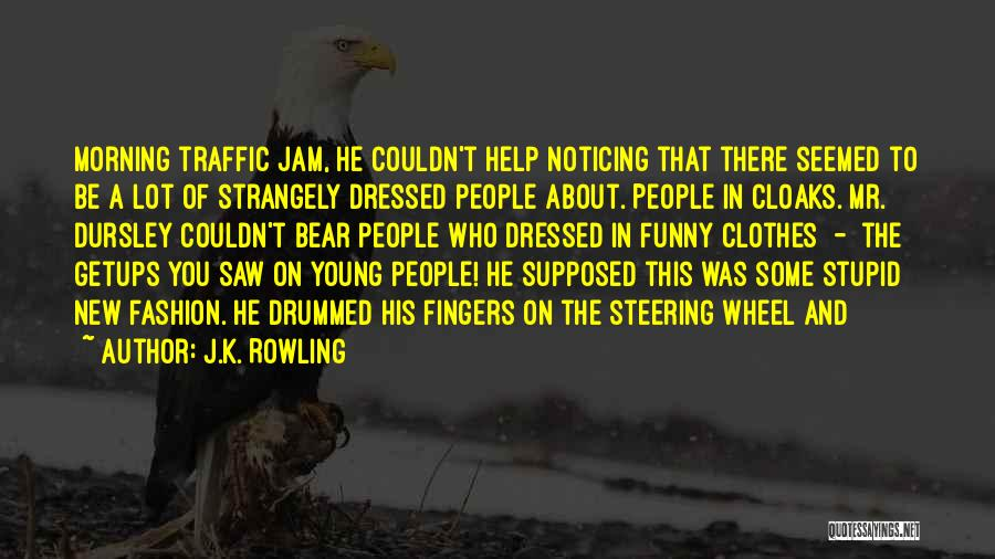 Stupid And Funny Quotes By J.K. Rowling
