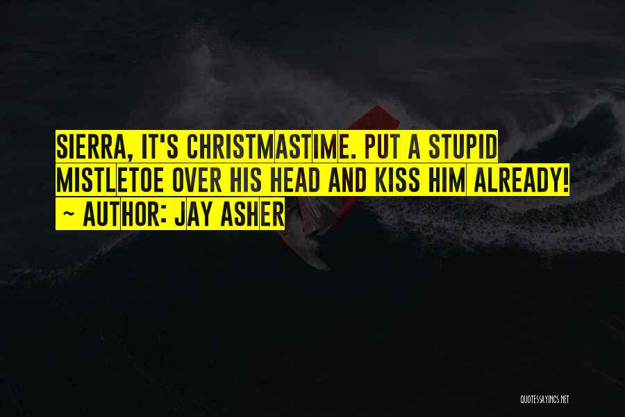 Stupid And Funny Quotes By Jay Asher