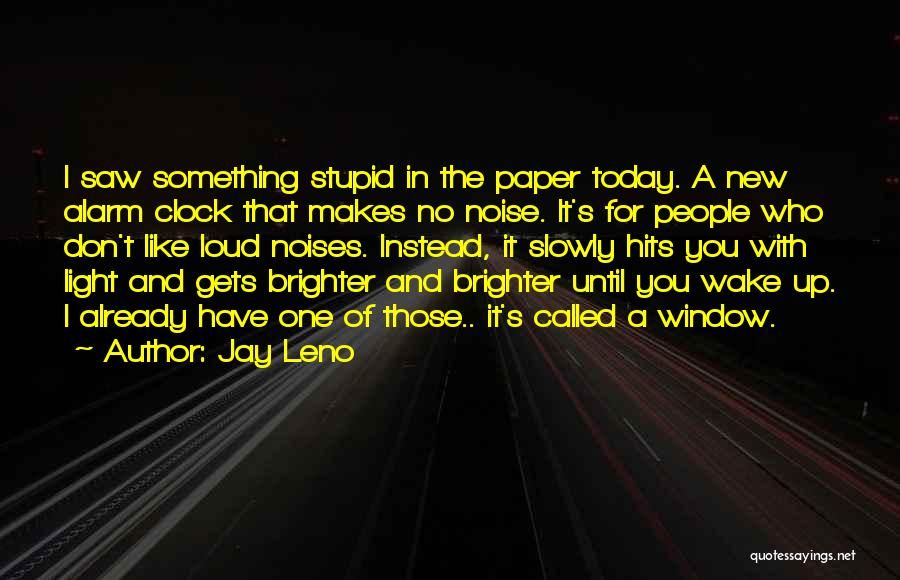 Stupid And Funny Quotes By Jay Leno