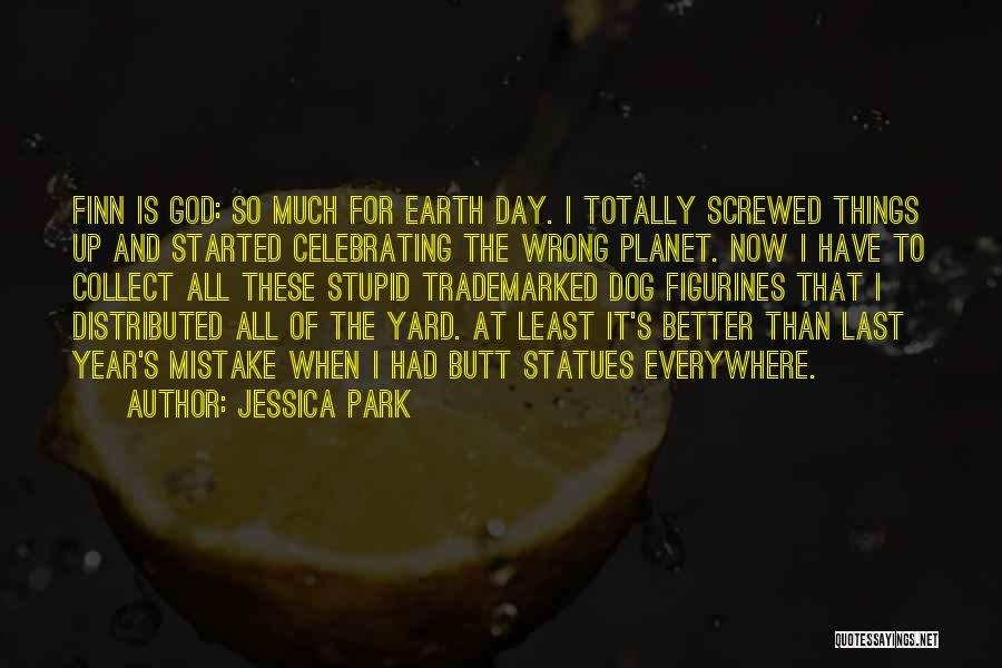 Stupid And Funny Quotes By Jessica Park