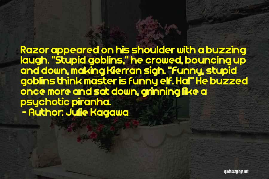 Stupid And Funny Quotes By Julie Kagawa