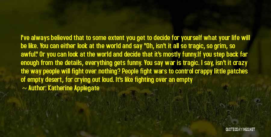Stupid And Funny Quotes By Katherine Applegate