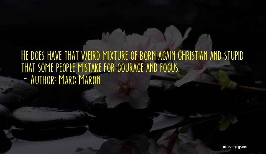 Stupid And Funny Quotes By Marc Maron