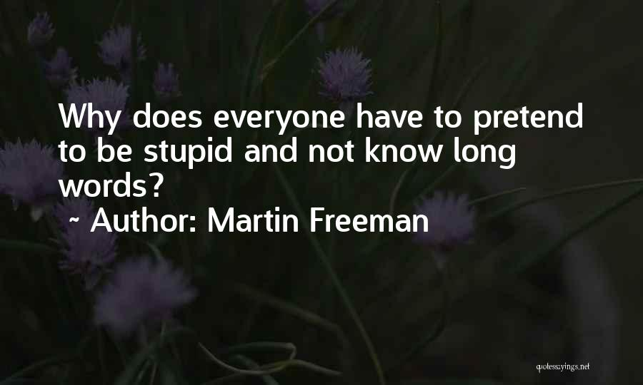 Stupid And Funny Quotes By Martin Freeman
