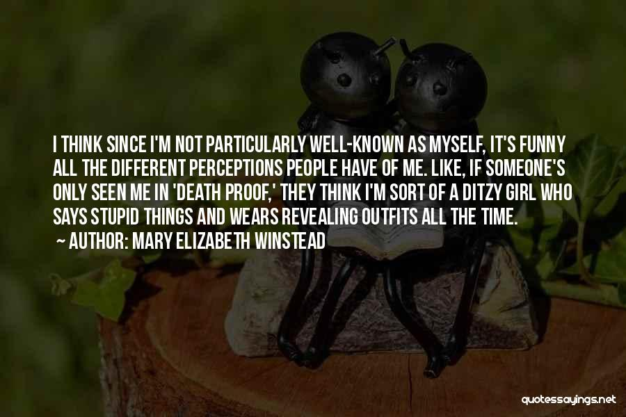 Stupid And Funny Quotes By Mary Elizabeth Winstead