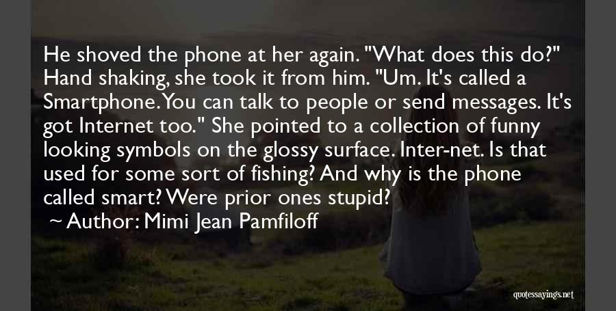 Stupid And Funny Quotes By Mimi Jean Pamfiloff