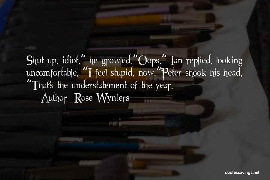 Stupid And Funny Quotes By Rose Wynters