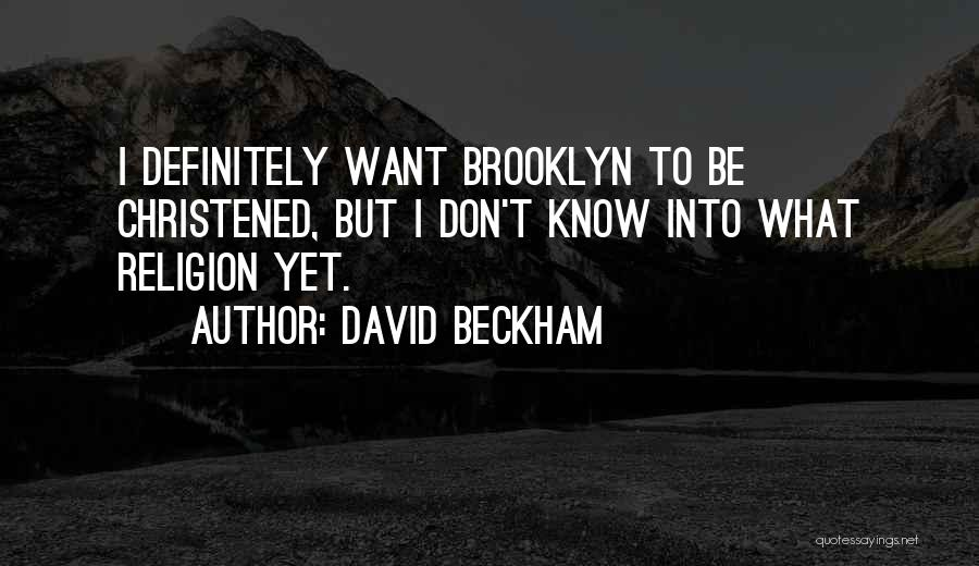 Stupid But Funny Quotes By David Beckham