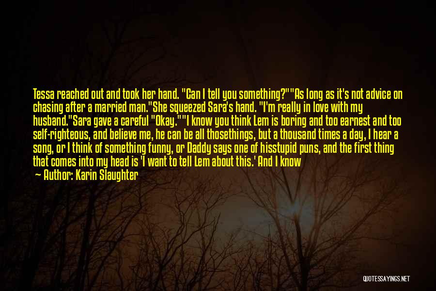 Stupid But Funny Quotes By Karin Slaughter