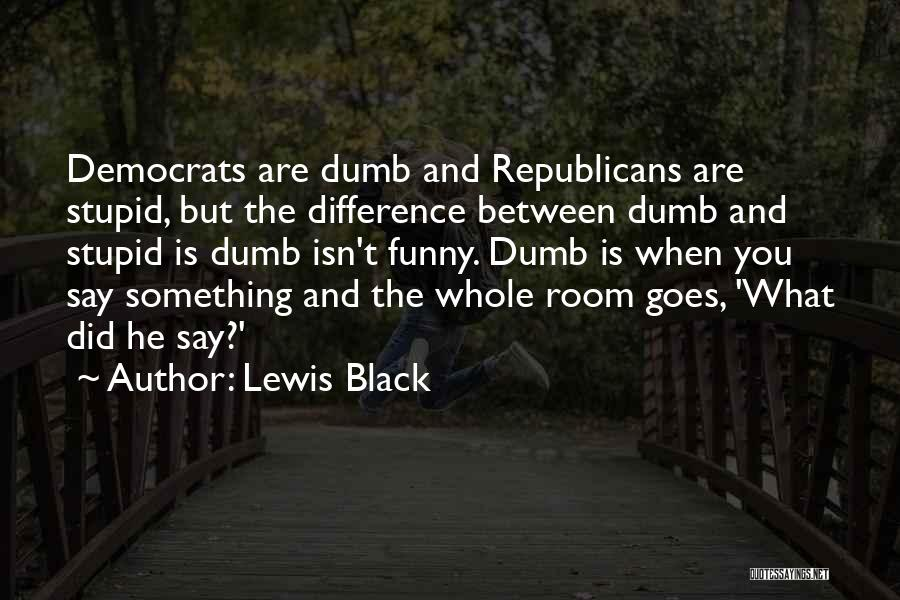 Stupid But Funny Quotes By Lewis Black