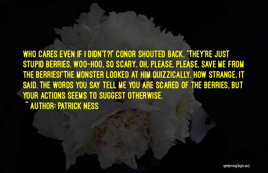 Stupid But Funny Quotes By Patrick Ness