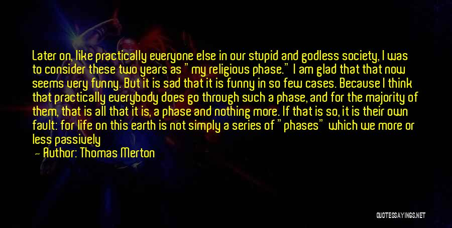 Stupid But Funny Quotes By Thomas Merton