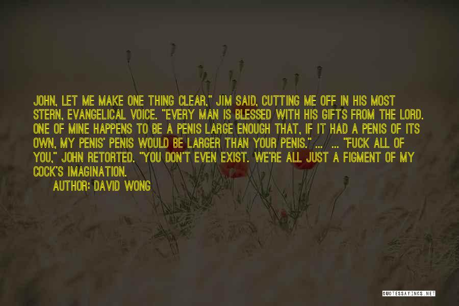 Stupid Evangelical Quotes By David Wong
