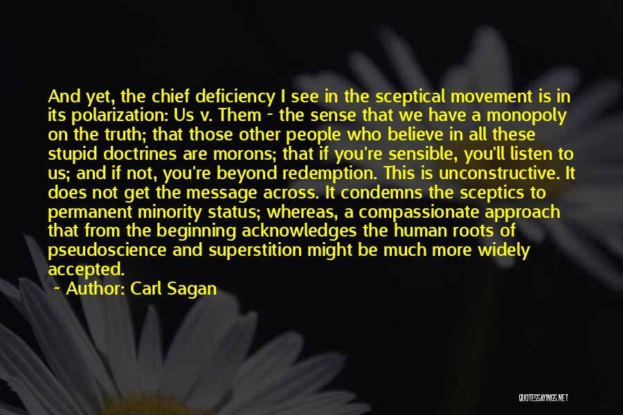 Stupid Pseudoscience Quotes By Carl Sagan