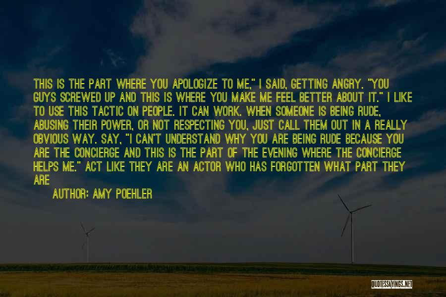 Stupid Rude Quotes By Amy Poehler