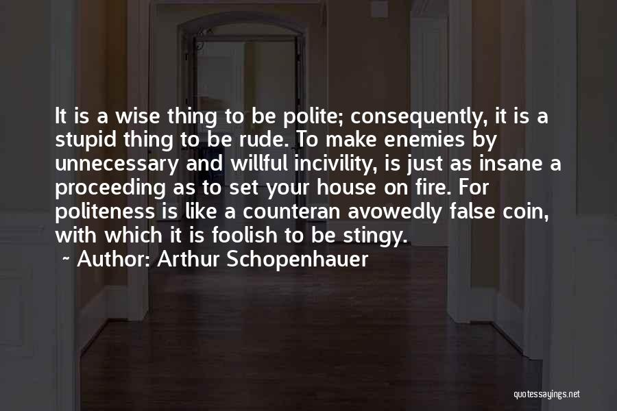 Stupid Rude Quotes By Arthur Schopenhauer