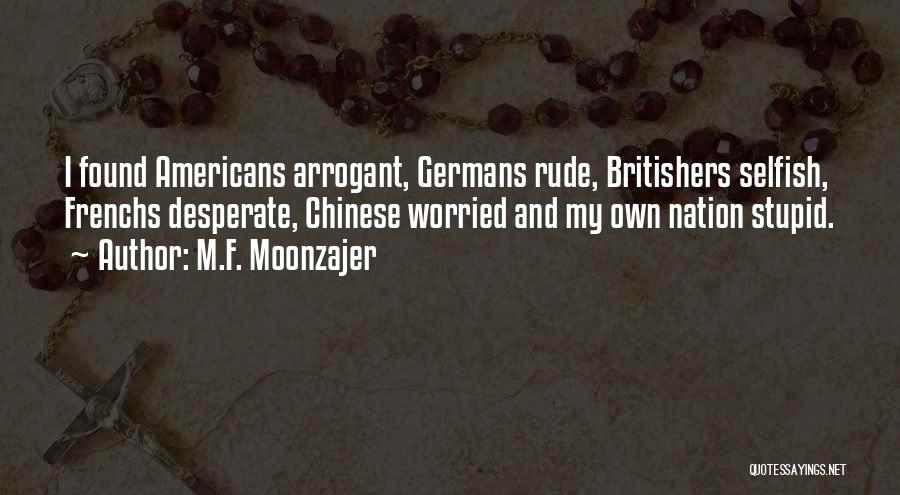 Stupid Rude Quotes By M.F. Moonzajer