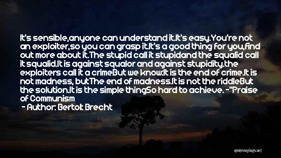 Stupid Simple Quotes By Bertolt Brecht