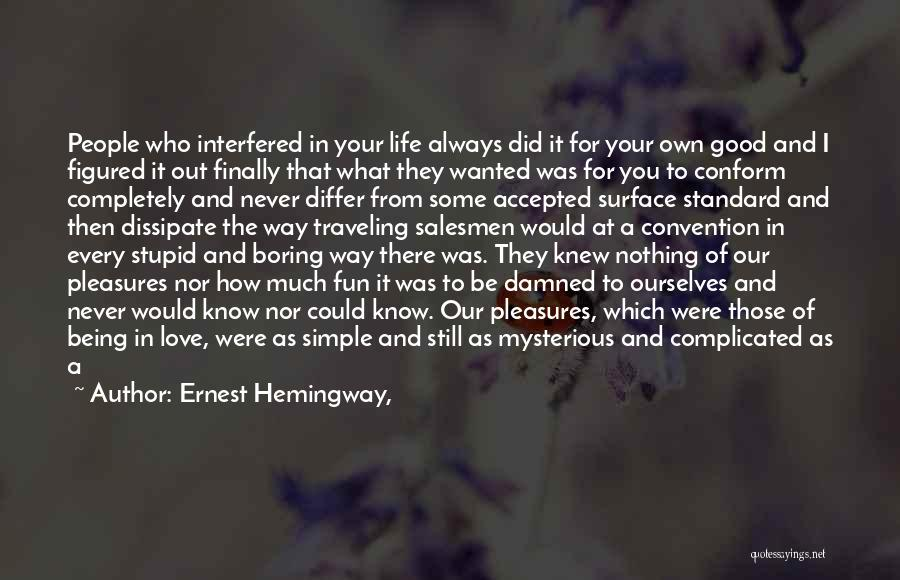 Stupid Simple Quotes By Ernest Hemingway,