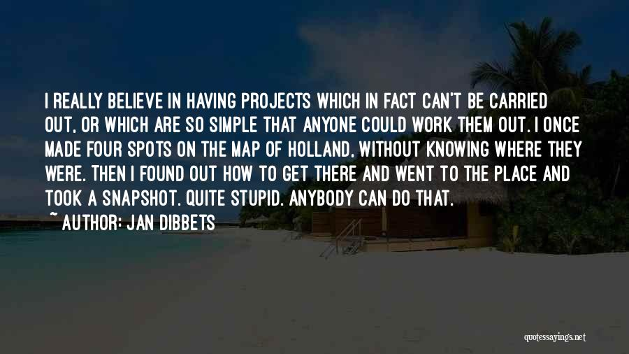 Stupid Simple Quotes By Jan Dibbets