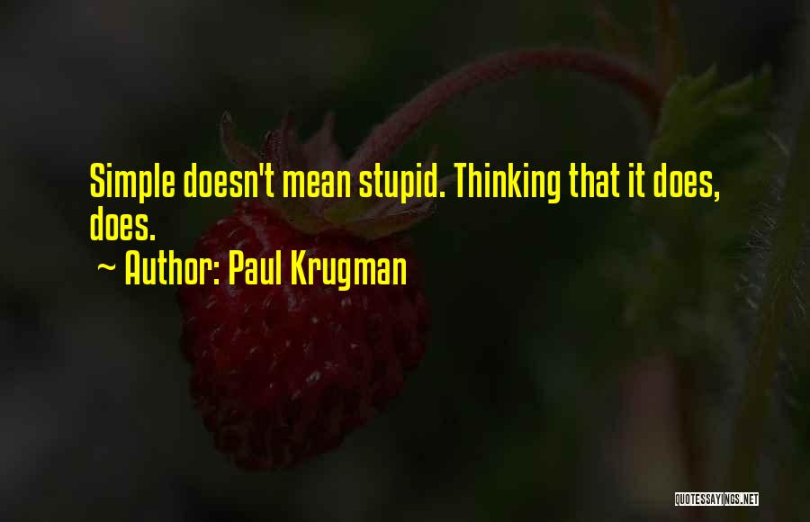 Stupid Simple Quotes By Paul Krugman