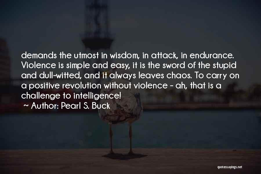 Stupid Simple Quotes By Pearl S. Buck
