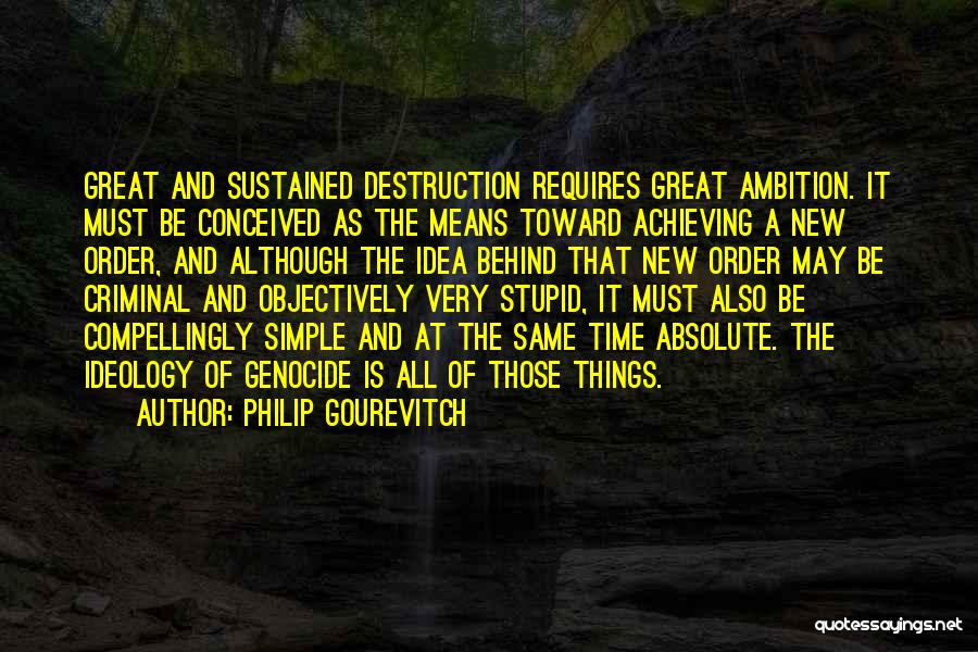 Stupid Simple Quotes By Philip Gourevitch