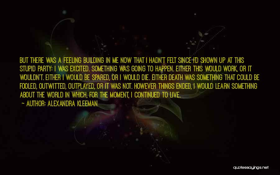 Stupid Things Happen Quotes By Alexandra Kleeman