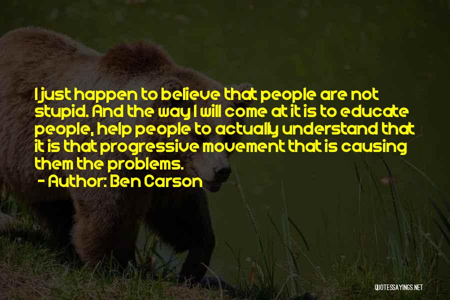 Stupid Things Happen Quotes By Ben Carson