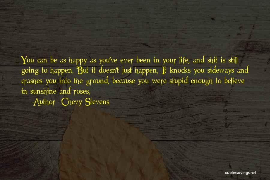 Stupid Things Happen Quotes By Chevy Stevens