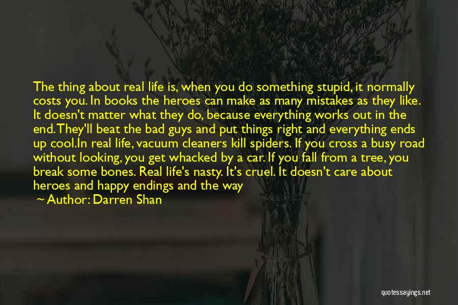 Stupid Things Happen Quotes By Darren Shan