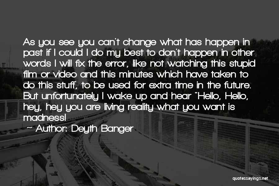 Stupid Things Happen Quotes By Deyth Banger