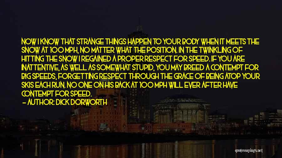 Stupid Things Happen Quotes By Dick Dorworth