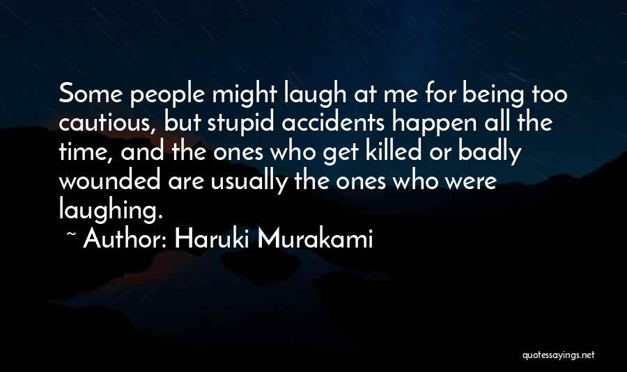 Stupid Things Happen Quotes By Haruki Murakami