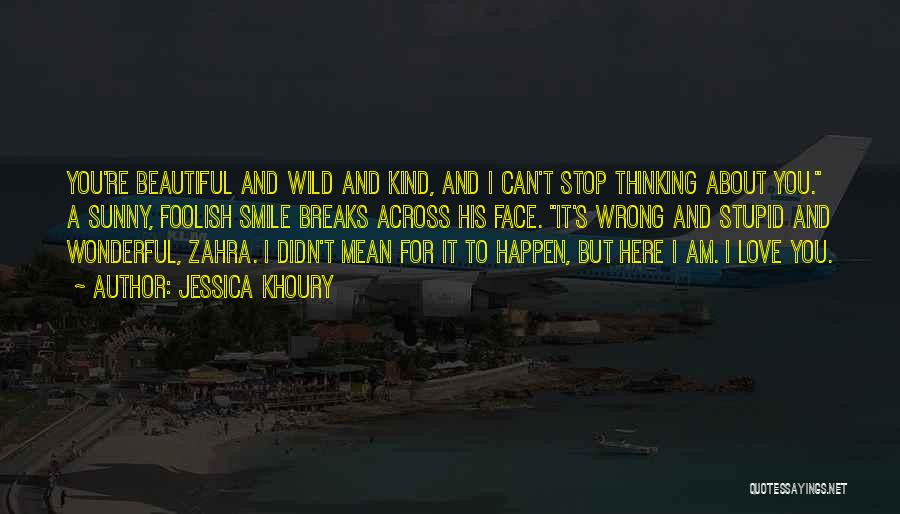 Stupid Things Happen Quotes By Jessica Khoury